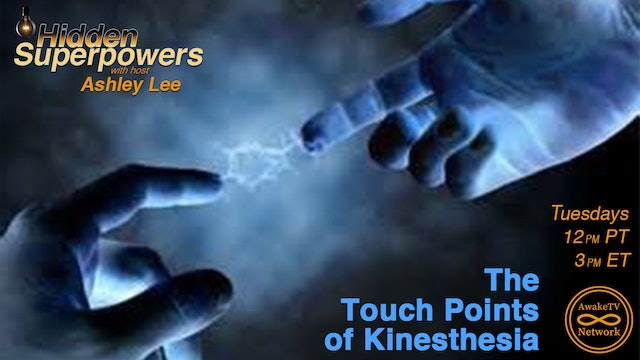 """Hidden Superpowers - The Touch Points of Kinesthesia"" with Ashley Lee S3E9"