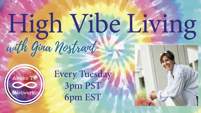 """""""High Vibe Living"""" with Gina Nostrant..."""