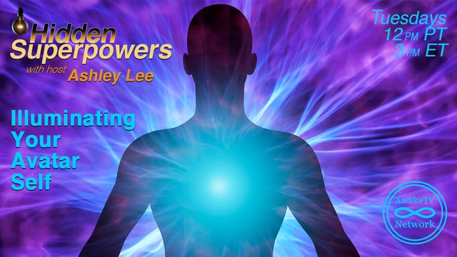 """Hidden Superpowers - Illuminating Your Avatar Self"" with Ashley Lee S3E12"