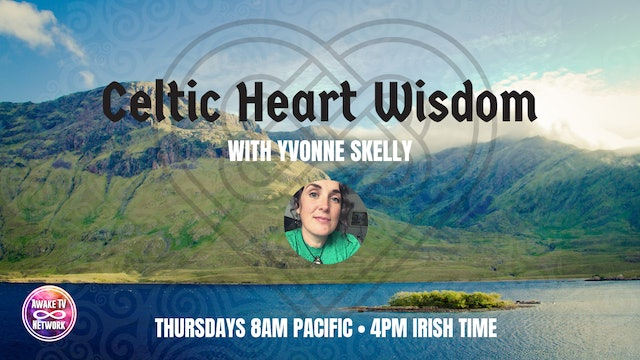 """Yvonne Skelly - Introduction to """"Celtic Heart Wisdom"""" Show"""