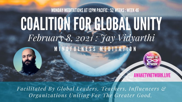 Coalition for Global Unity - Meditation with Jay Vidyarthi - Feb. 8, 2021