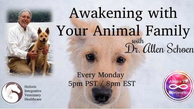 """Awakening with Your Animal Family"" Allen Schoen & Guest Kathleen Aspenns S2E9"