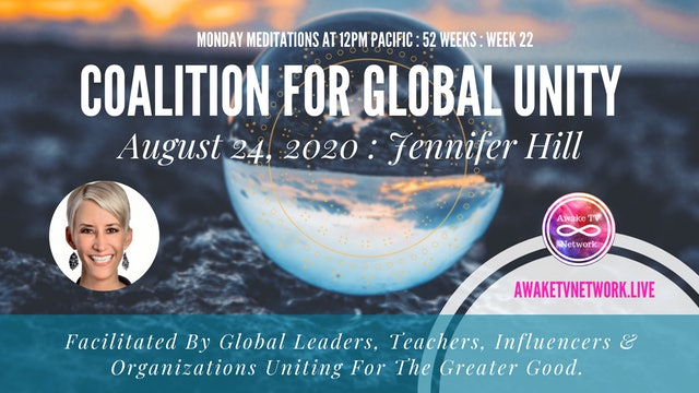 Coalition for Global Unity- Meditation with Jennifer Hill - Aug 24, 2020