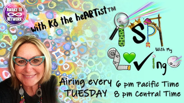 """""""I SPY with My Loving EYE"""" with K8 the heARTist & Guest Elspeth Kerr S3E2"""