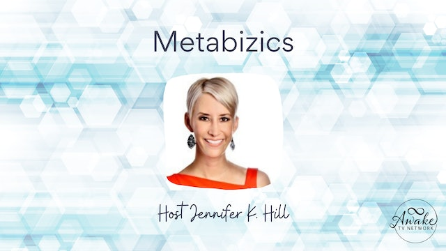 """""""MetaBizics"""" with Jennifer Hill with Special Guest Brandon Maslan S2E9"""