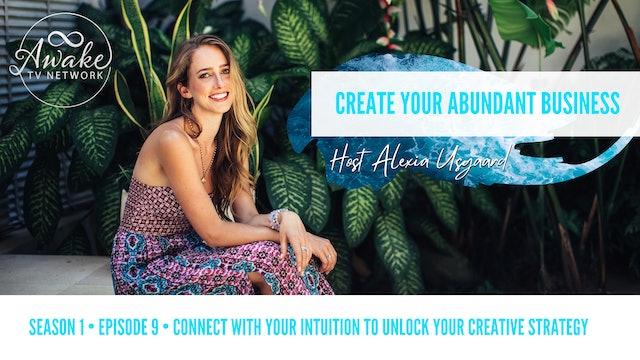 """Create Your Abundant Business"" with Alexia Usgaard S1E9"