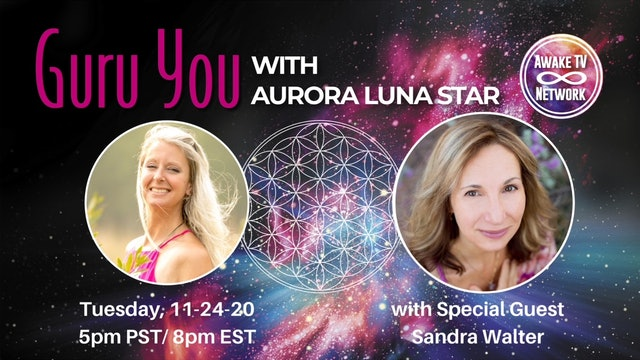 """""""Guru You"""" with Aurora Luna Star & Guest Sandra Walter S1E3"""