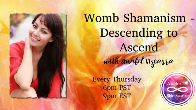 """Womb Shamanism - Descending to Ascend"" with Anabel Vizcarra S2E4"