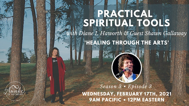 """""""Practical Spiritual Tools"""" with Diane L Haworth & Guest Shawn Gallaway S3E3"""