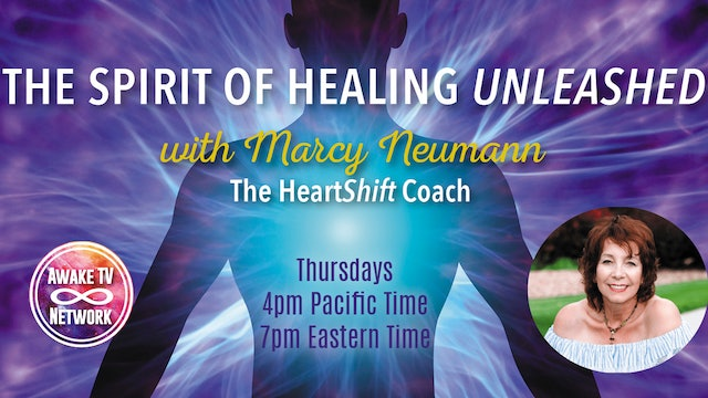 """Marcy Neumann - """"The Spirit of Healing UNLEASHED"""""""