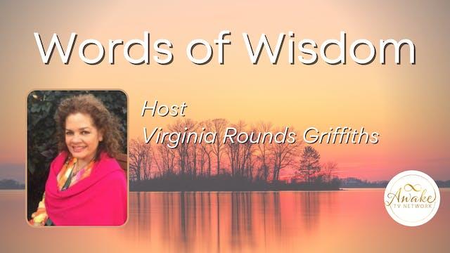 """Words of Wisdom"" with Virginia Round..."