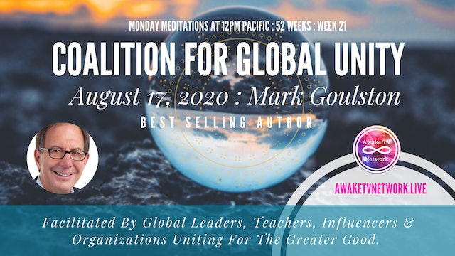 Coalition for Global Unity- Meditation with Mark Goulston- August 17th, 2020