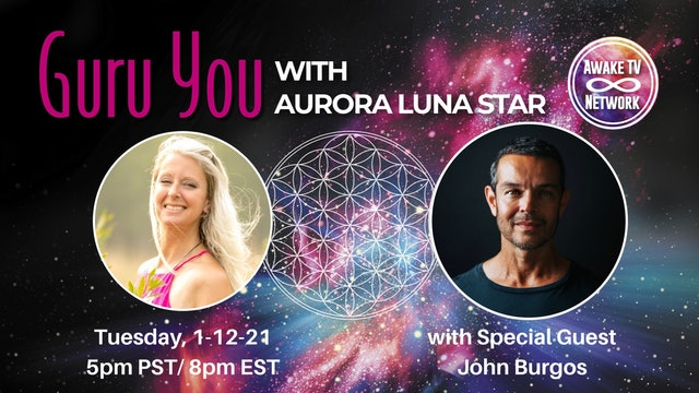 """Guru You"" with Aurora Luna Star & Guest John Burgos S1E10"