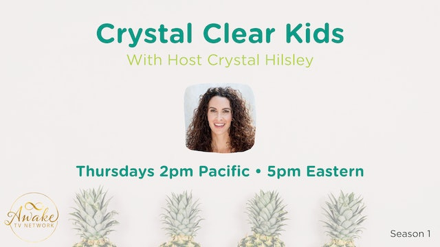 """Crystal Clear Kids"" with Crystal Hilsley & Guest Dr. Natalie Vail S1E10"