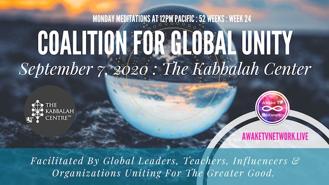 Coalition for Global Unity- Meditation with The Kabbalah Center -Sept. 7th, 2020