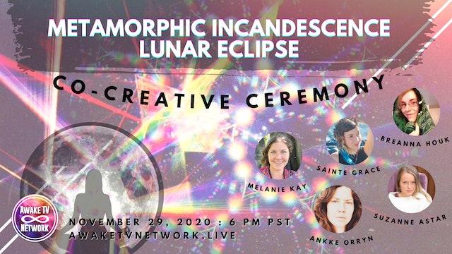 Metamorphic Incandescence Lunar Eclipse : Co-Creative Ceremony + Light Language