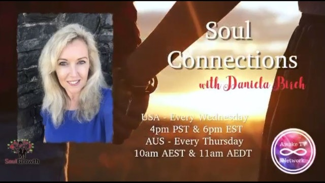 """""""Soul Connections"""" with Daniela Birch S1E12"""