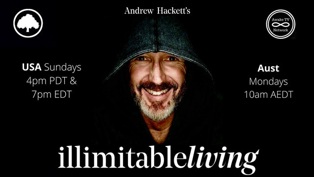 """illimitable Living"" with Andrew Hackett S2E4"