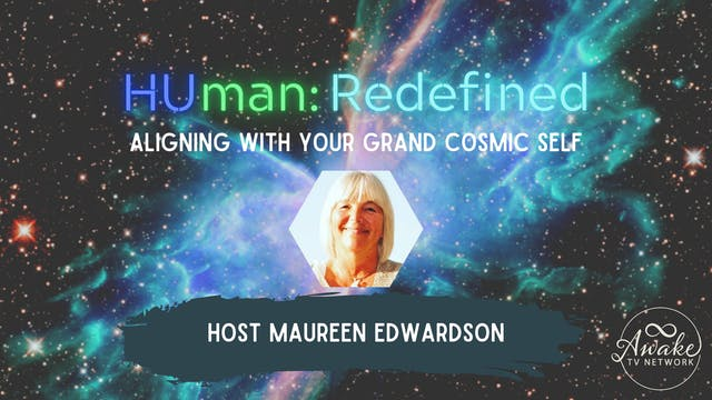 """""""HUman: Redefined"""" with Maureen Edwar..."""