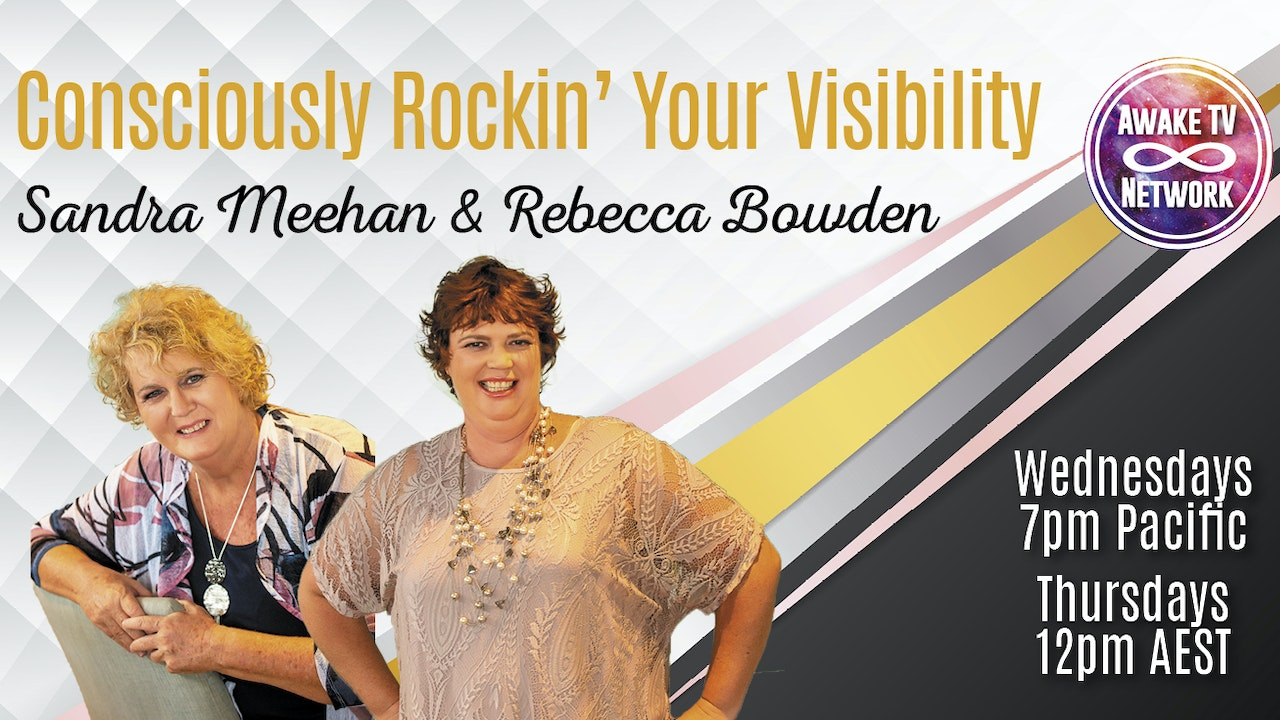 "Sandra Meehan & Rebecca Bowden - ""Consciously Rockin' Your Visibility"""