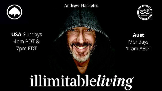 """illimitable Living"" with Andrew Hackett S2E6"