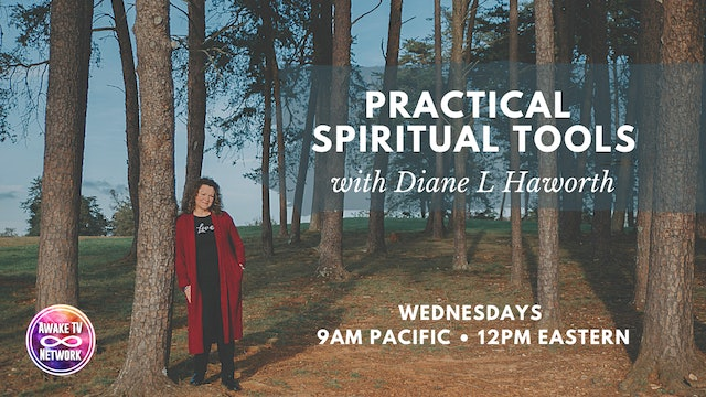 """Practical Spiritual Tools"" with Diane L Haworth & Guest Dr. Robert Holden S3E1"
