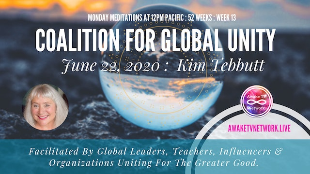 Coalition for Global Unity- Meditation with Kim Tebbutt, June 22nd, 2020