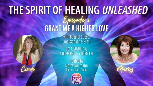 """The Spirit of Healing Unleashed"" Marcy Neumann & Guest Cindi Sansone-Braff S1E8"