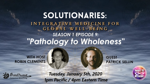 """Solutionaries"" with Robin Clements & Guest Patrick Sellin S1E9"