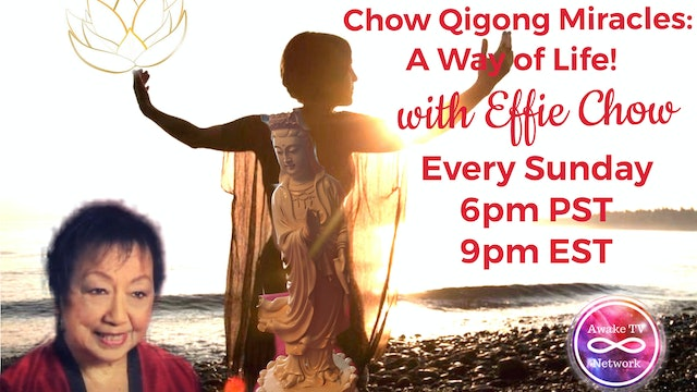 Dr. Effie Chow - Chow Qigong Miracles: A Way of Life! S1E3