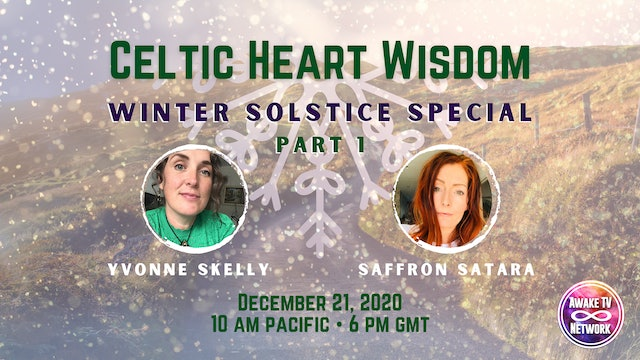 Winter Solstice Special ~ Celtic Heart Wisdom with Yvonne Skelly {PART 1}