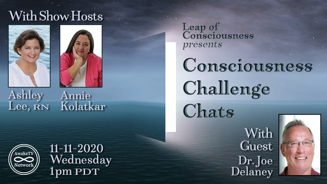 """Consciousness Challenge Chats"" w/ Ashley Lee, Annie Kolatkar & Dr. Joe Delaney"