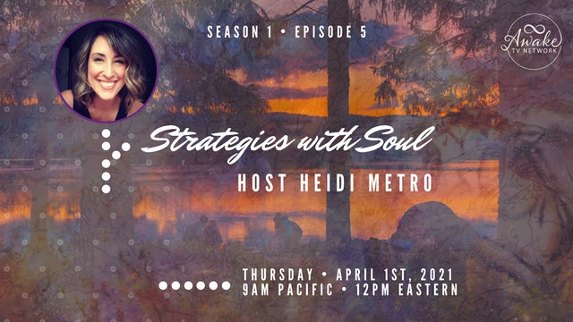 """""""Strategies with Soul"""" with Heidi Metro S1E5"""