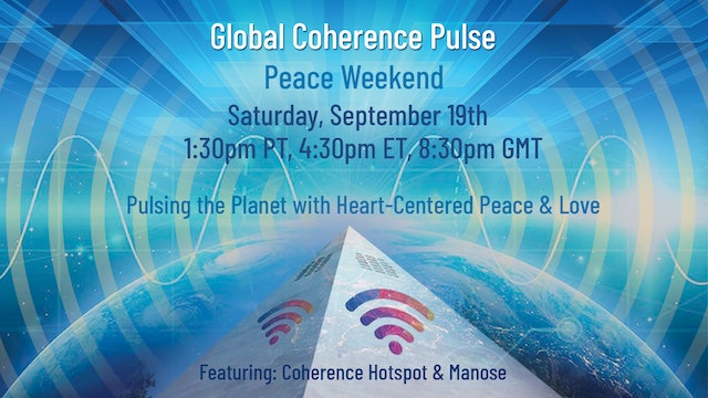 Global Coherence Pulse - Peace Weekend {Heart-Centered Meditation} (9-19-2020)