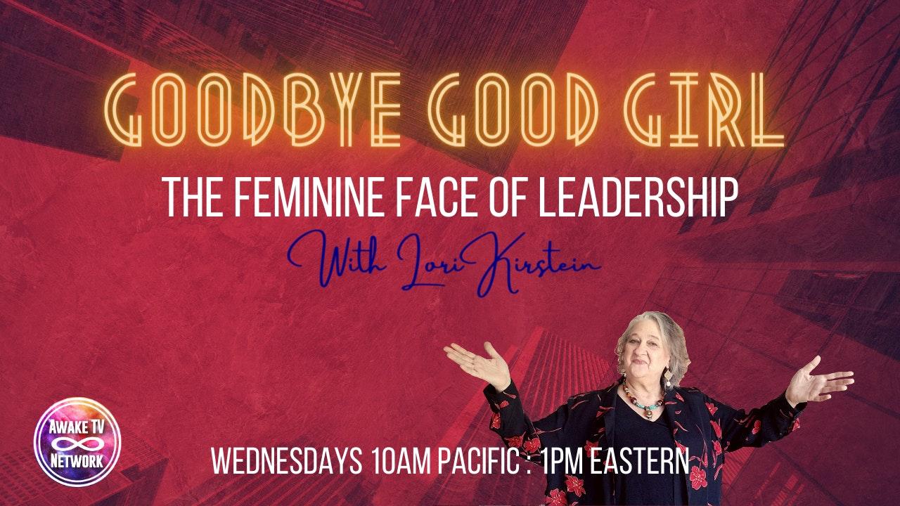"Lori Kirstein - ""Goodbye, Good Girl: The Feminine Face of Leadership"""