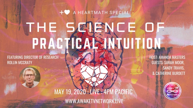 The Science of Practical Intuition with Dr. Rollin McCraty, HeartMath Institute