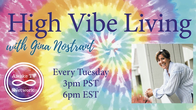 """High Vibe Living"" w/ Gina Nostrant & Guest Colleen Dixon, The Hair Healer S1E6"