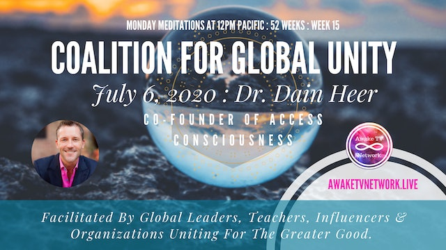 Coalition for Global Unity- Meditation with Dr. Dain Heer, July 7th, 2020