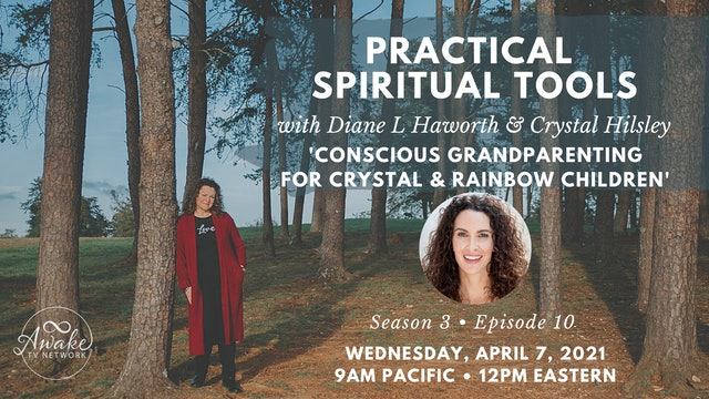 """""""Practical Spiritual Tools"""" with Diane L Haworth & Guest Crystal Hilsley S3E10"""