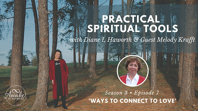 """""""Practical Spiritual Tools"""" with Diane L Haworth & Guest Melody Krafft S3E7"""