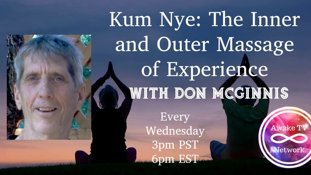 """""""Kum Nye: the Inner and Outer Massage of Experience"""" Don McGinnis & Donna S2E11"""