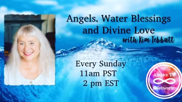 """""""Angels, Water Blessings & Divine Love"""" with Kim Tebbutt S2E11"""