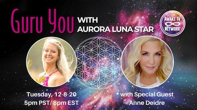 """""""Guru You"""" with Aurora Luna Star & Guest Anne Deidre S1E5"""