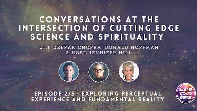 """Deepak Chopra & Hoffman: """"Exploring Perceptual Experience & Fundamental Reality"""""""