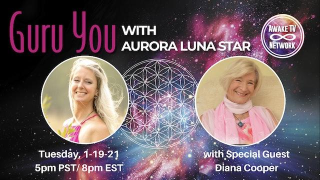 """""""Guru You"""" with Aurora Luna Star & Guest Diana Cooper S1E11"""