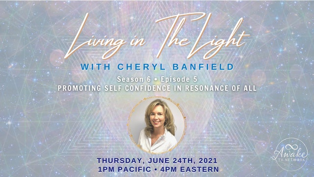 """""""Living in The Light - Promoting Self Confidence"""" with Cheryl Banfield S6E5"""