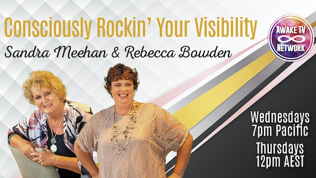 """Consciously Rockin' Your Visibility"" with Sandra Meehan & Rebecca Bowden S1E11"