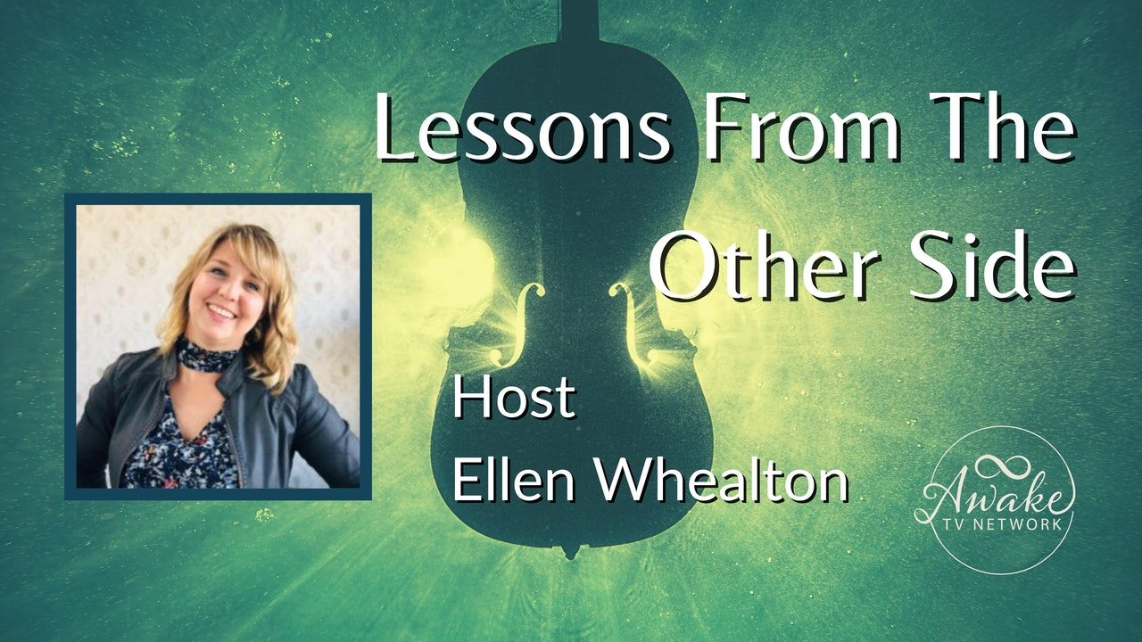 """Ellen Whealton - """"Lessons from the Other Side"""""""