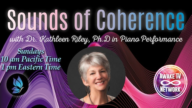 """""""Sounds of Coherence"""" with Dr. Kathleen Riley & Guest Alex Wurman S1E2"""