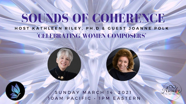 """""""Sounds of Coherence"""" with Dr. Kathleen Riley & Guest Joanne Polk S3E5"""